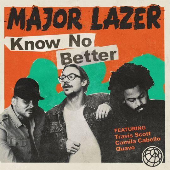 Coverafbeelding Major Lazer featuring Travis Scott & Camila Cabello & Quavo - Know no better