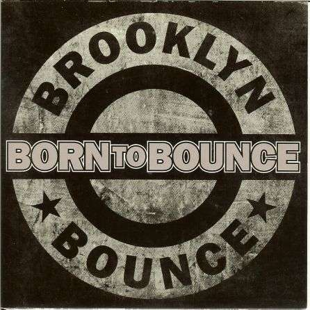 Coverafbeelding Born To Bounce - Brooklyn Bounce