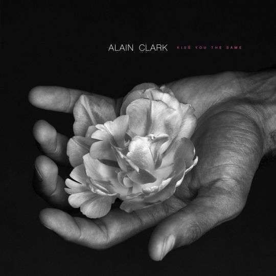 Coverafbeelding Alain Clark - Kiss you the same