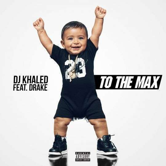 Coverafbeelding DJ Khaled feat. Drake - To the max