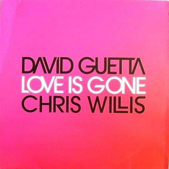 Coverafbeelding Love Is Gone - David Guetta & Chris Willis