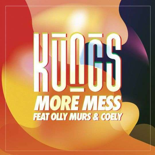 Coverafbeelding More Mess - Kungs Feat Olly Murs & Coely
