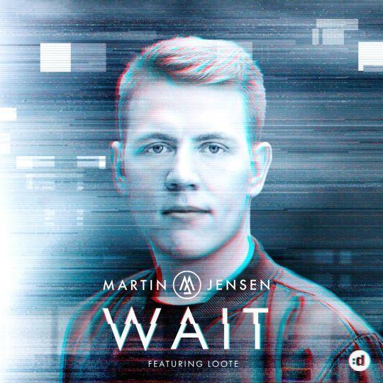 Coverafbeelding Wait - Martin Jensen Featuring Loote