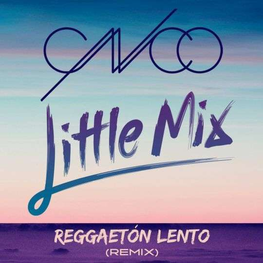 Coverafbeelding Reggaetón Lento (Remix) - Cnco & Little Mix