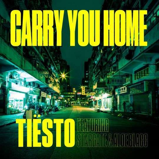 Coverafbeelding Carry You Home - Tiësto Featuring Stargate & Aloe Blacc