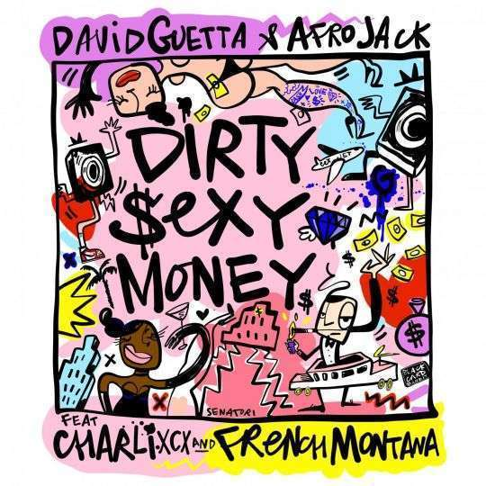 Coverafbeelding Dirty $Exy Money - David Guetta & Afrojack Feat Charli Xcx And French Montana