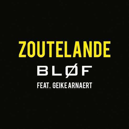 Coverafbeelding Zoutelande - Bl�f Feat. Geike Arnaert