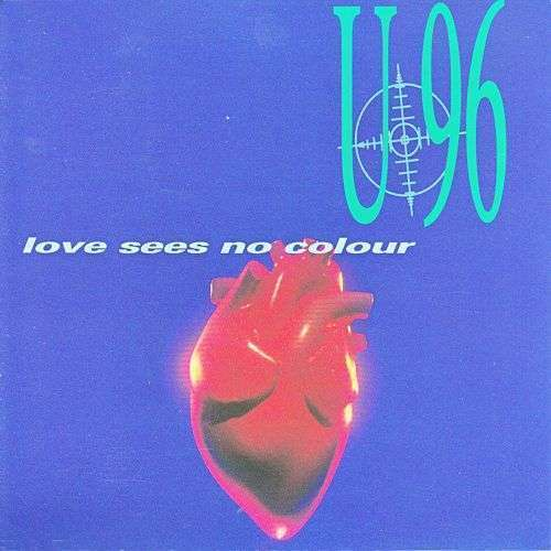 Coverafbeelding U96 - Love Sees No Colour