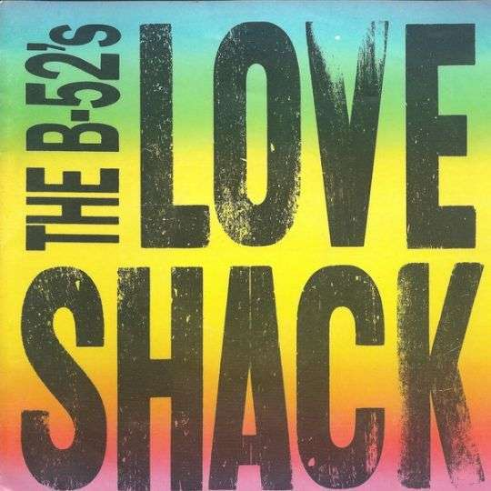 Coverafbeelding Love Shack - The B-52's