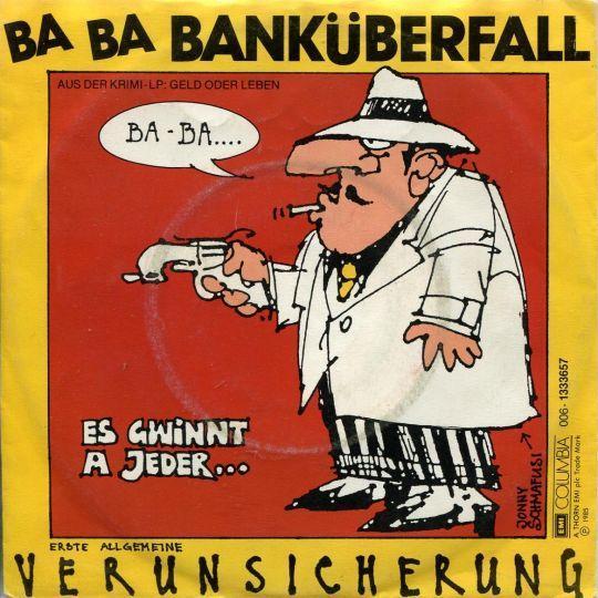 Coverafbeelding Erste Allgemeine Verunsicherung - Ba Ba Banküberfall