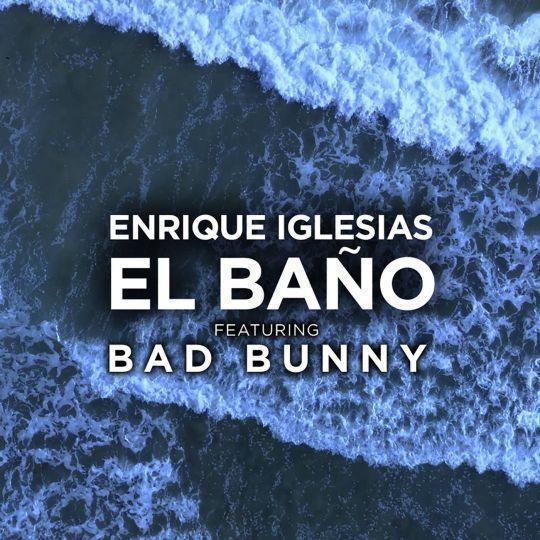 Coverafbeelding El Baño - Enrique Iglesias Featuring Bad Bunny