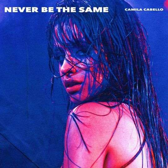 Coverafbeelding Never Be The Same - Camila Cabello