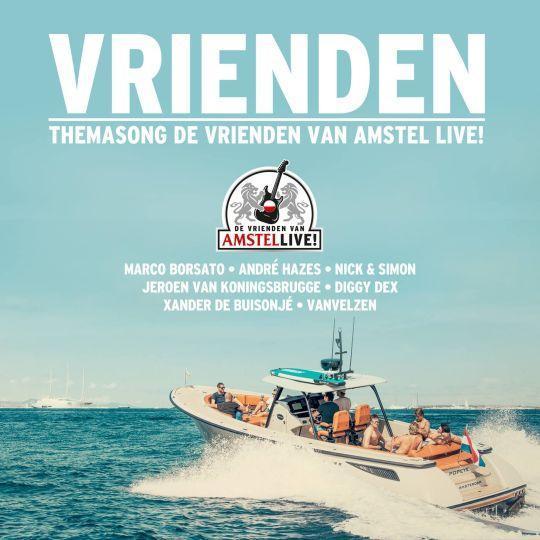 Coverafbeelding Vrienden - Themasong De Vrienden Van Amstel Live! - Marco Borsato & André Hazes & Nick & Simon & Jeroen Van Koningsbrugge & Diggy Dex & Xander De Buisonjé & Vanvelzen