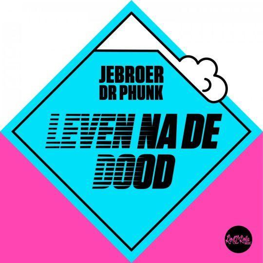 Coverafbeelding Leven Na De Dood - Jebroer & Dr Phunk