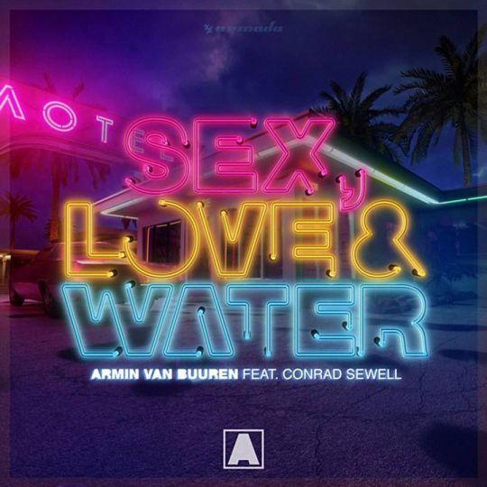 Coverafbeelding Sex, Love & Water - Armin Van Buuren Feat. Conrad Sewell