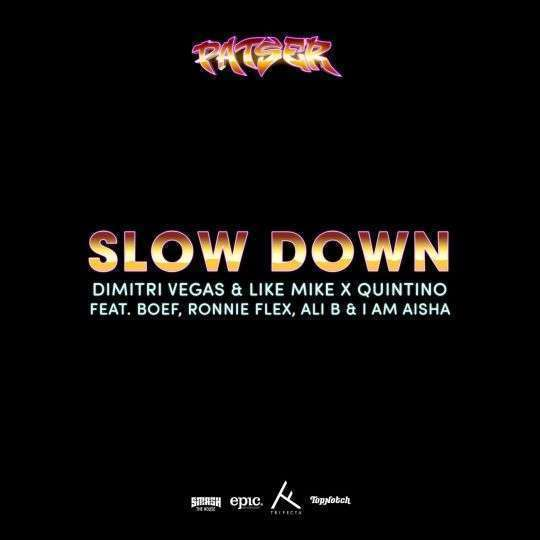 Coverafbeelding Slow Down - Dimitri Vegas & Like Mike X Quintino Feat. Boef, Ronnie Flex, Ali B & I Am Aisha