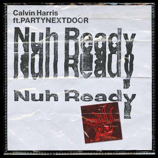 Coverafbeelding Nuh Ready Nuh Ready - Calvin Harris Ft. Partynextdoor