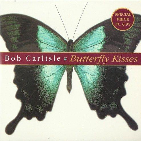 Coverafbeelding Bob Carlisle - Butterfly Kisses
