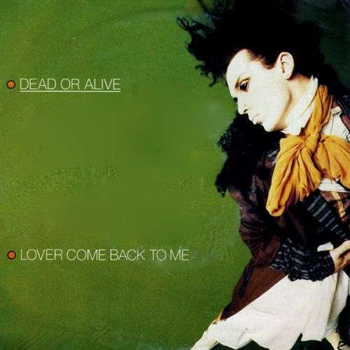 Coverafbeelding Lover Come Back To Me - Dead Or Alive