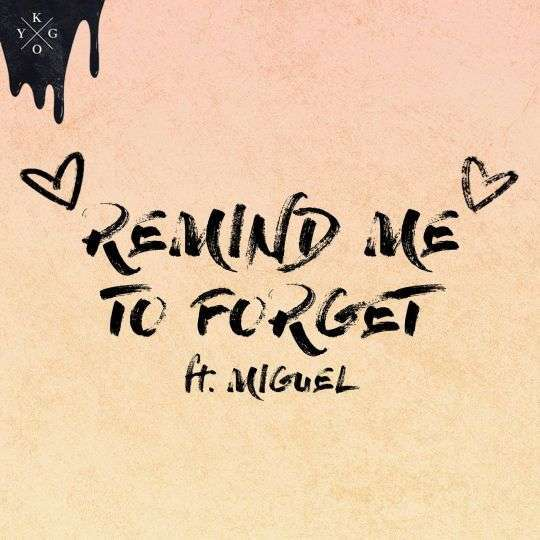 Coverafbeelding Kygo ft. Miguel - Remind me to forget