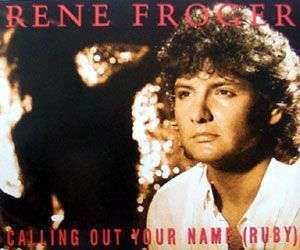 Coverafbeelding Calling Out Your Name (Ruby) - Rene Froger