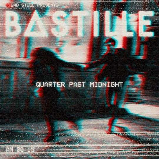 Coverafbeelding Quarter Past Midnight - Bastille