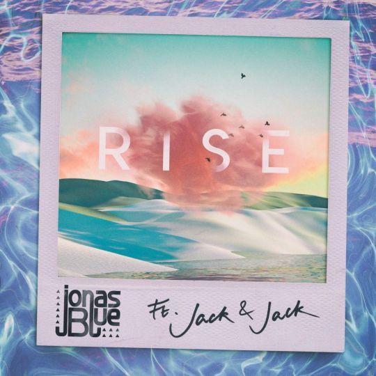 Coverafbeelding Rise - Jonas Blue Ft. Jack & Jack