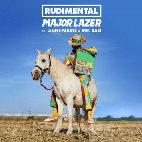 Coverafbeelding Rudimental & Major Lazer ft. Anne-Marie & Mr. Eazi - Let me live