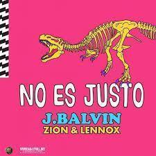 Coverafbeelding J. Balvin & Zion & Lennox - No Es Justo