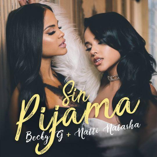Coverafbeelding Becky G + Natti Natasha - Sin pijama