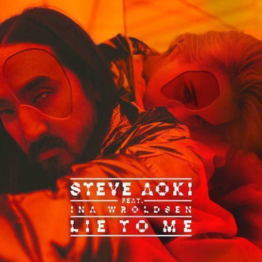 Coverafbeelding Lie To Me - Steve Aoki Feat. Ina Wroldsen