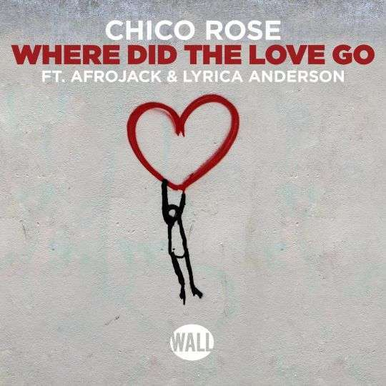 Coverafbeelding Where Did The Love Go - Chico Rose Ft. Afrojack & Lyrica Anderson