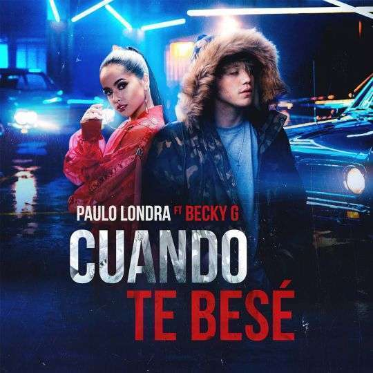 Coverafbeelding Paulo Londra ft Becky G - Cuando Te Besé
