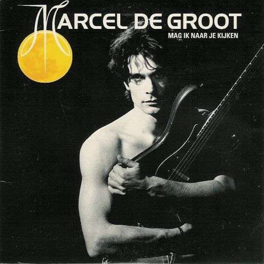 Coverafbeelding Marcel De Groot - Mag Ik Naar Je Kijken