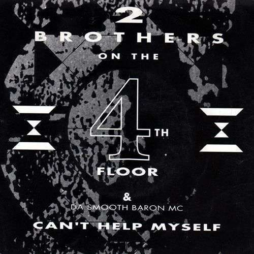 Coverafbeelding Can't Help Myself - 2 Brothers On The 4Th Floor & Da Smooth Baron Mc