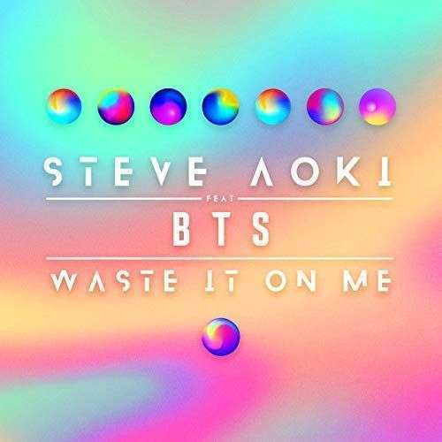 Coverafbeelding Waste It On Me - Steve Aoki Feat Bts