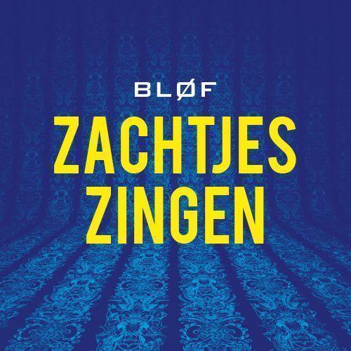 Coverafbeelding Zachtjes Zingen - Bl�f