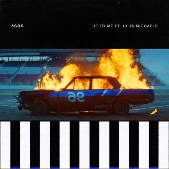 Coverafbeelding Lie To Me - 5sos Ft. Julia Michaels