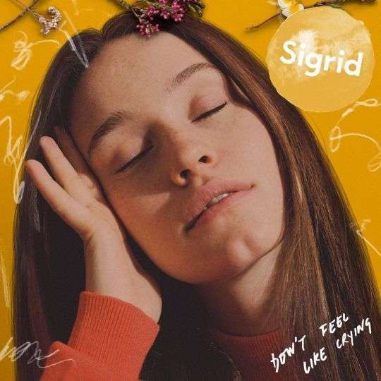 Coverafbeelding Sigrid - Don't Feel Like Crying
