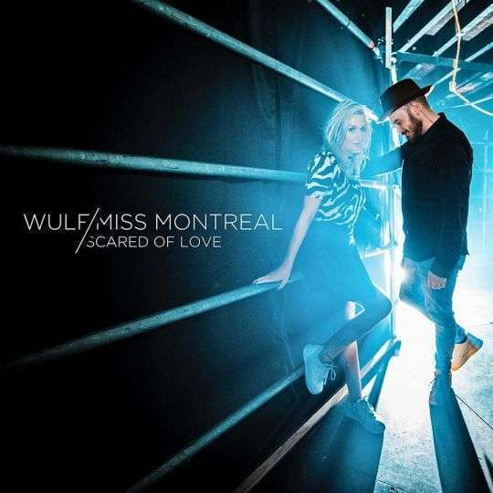 Coverafbeelding Wulf/Miss Montreal - Scared Of Love