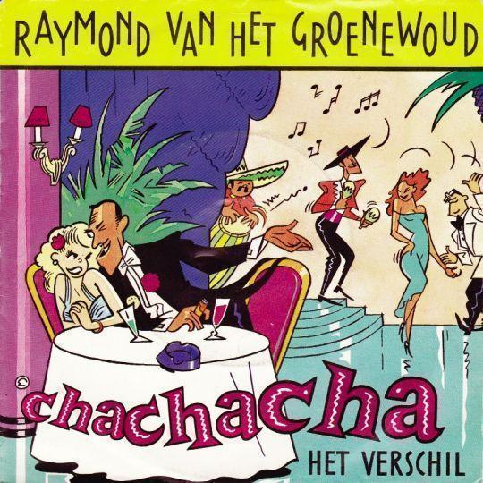 Coverafbeelding Raymond Van Het Groenewoud - Chachacha