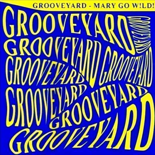 Coverafbeelding Mary Go W!ld! - Grooveyard