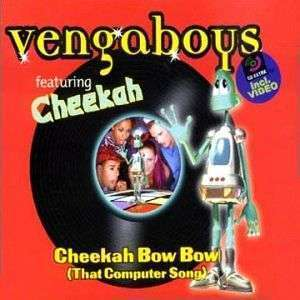 Coverafbeelding Cheekah Bow Bow (That Computer Song) - Vengaboys Featuring Cheekah