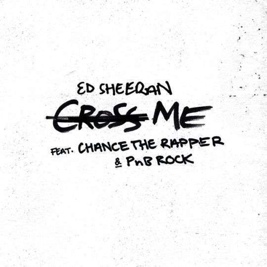 Coverafbeelding Cross Me - Ed Sheeran Feat. Chance The Rapper & Pnb Rock