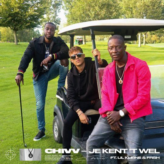 Coverafbeelding Je Kent 't Wel - Chivv Ft. Lil Kleine & Frsh
