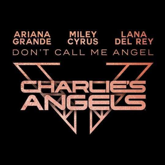 Coverafbeelding Don't Call Me Angel - Ariana Grande & Miley Cyrus & Lana Del Rey