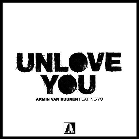 Coverafbeelding Armin van Buuren feat. Ne-Yo - Unlove You