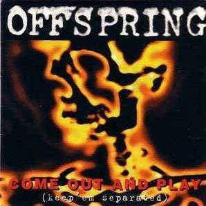 Coverafbeelding Come Out And Play (Keep'em Separated) - Offspring