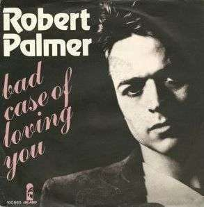 Coverafbeelding Bad Case Of Lovin' You (Doctor, Doctor) - Robert Palmer