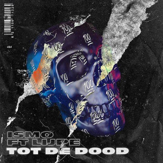 Coverafbeelding Ismo ft. Lijpe - Tot De Dood